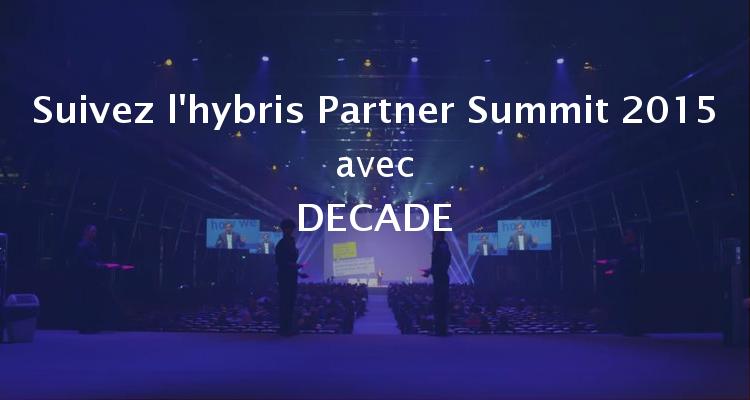 Suivez l'hybris Partner Summit 2015 avec DECADE
